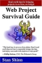 Web Project Survival Guide: Real World Tips for Bringing Projects in on Time, on Budget Издательство: RareClarity, 2004 г Мягкая обложка, 208 стр ISBN 0974065218 Язык: Английский артикул 6581a.