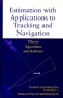 Estimation with Applications to Tracking and Navigation: Theory, Algorithms and Software Твердый переплет, 584 стр ISBN 0-471-41655-Х артикул 6584a.